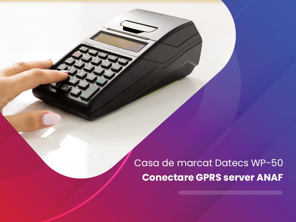 datecs wp50 conectare gprs server anaf casa marcat fiscal online
