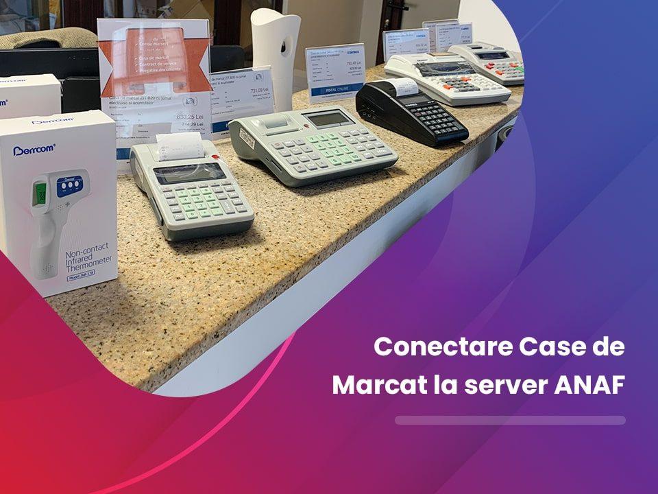 Conectare case de marcat electronice la server ANAF